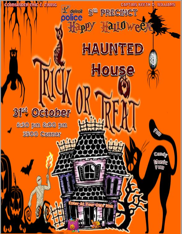 The 5th Precinct is hosting a haunted house, October 31st from 6:30 - 8:30pm! The address 3500 Conner St